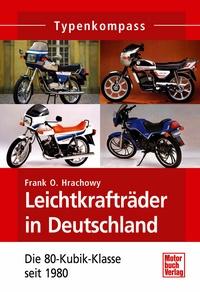 Leichtkrafträder in Deutschland - 80cc Klasse seit 1980