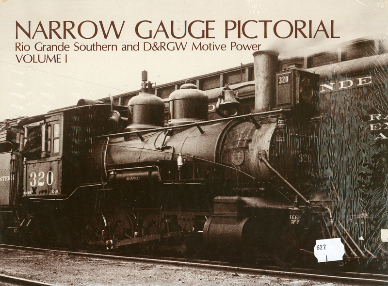 Narrow Gauge Pictorial Vol. I - RGS & Rio Grande Motive Power