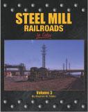 Steel Mill Railroads, Vol. 3