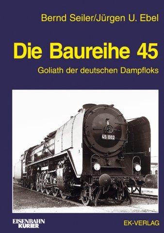 Die Baureihe 45 - Goliath der deutschen Dampfloks
