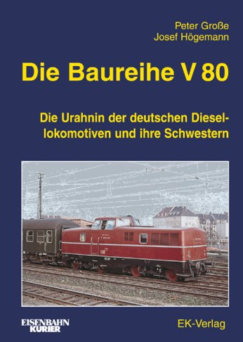 Die Baureihe V 80 - Die Urahnin der deutschen Diesellokomotiven