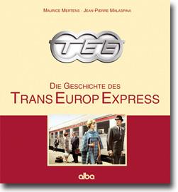 TEE - Die Geschichte des Trans Europ Express