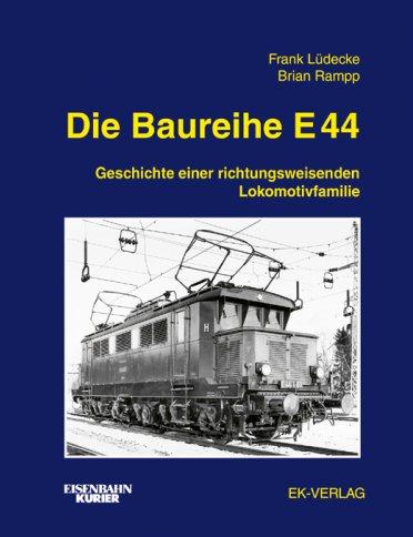 Die Baureihe E 44 - geschichte einer richtungsweisenden Lokomoti