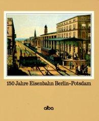 150 Jahre Eisenbahn Berlin - Potsdam