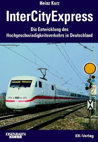 InterCityExpress - Die Entwicklung des Hochgeschwindigkeitsverke