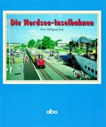 Die Nordsee - Inselbahnen