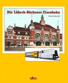 Die Lübeck-Bücherner Eisenbahn