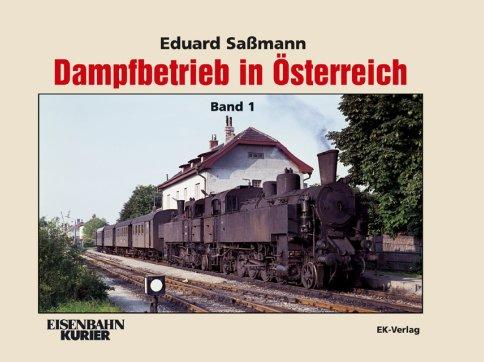 Dampfbetrieb in Österreich Band 1