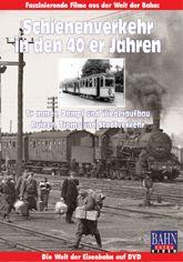 Schienenverkehr in den 40er-Jahren