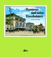 Hannover und seine Eisenbahnen