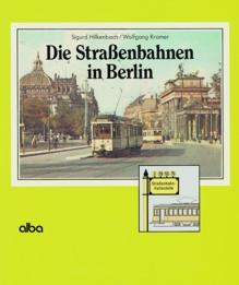 Die Straßenbahnen in Berlin
