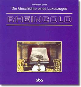 Rheingold - Die Geschichte eines Luxuszuges