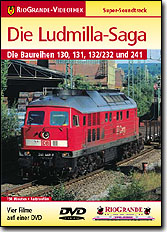 Die Ludmilla-Saga - Die Baureihen 130,131,132/232 und 241