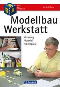Modellbau-Werkstatt - Werkzeug, Material, Arbeitsplatz