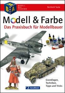 Modell & Farbe - Das Praxisbuch für Modellbauer