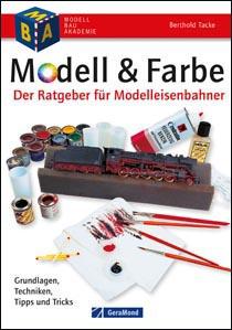 Modell & Farbe - Der Ratgeber für Modelleisenbahner