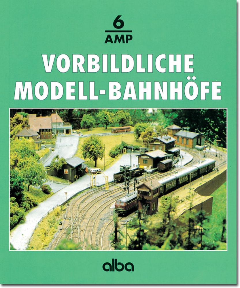 Vorbildliche Modell-Bahnhöfe