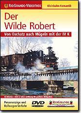 Der Wilde Robert Robert - Von Oschatz nach Mügeln mit der IV K&
