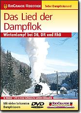 Das Lied der Dampflok - Winterdampf bei DB,DR und RhB