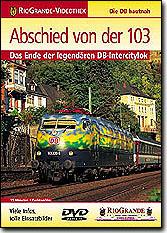 Abschied von der 103 - Das Ende der legendären DB-Intercitylok