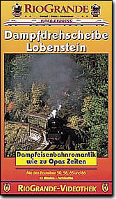 Dampfdrehscheibe Lobenstein - Dampfromantik wie zu Opas Zeiten