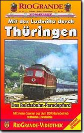 Mit der Ludmilla durch Thüringen - Das Reichsbahn-Paradepferd