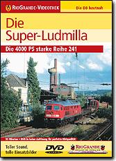 Die Super-Ludmilla - Die 4000 PS starke Reihe 241