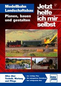 Modellbahn Landschaftsbau - Planen,bauen,gestalten