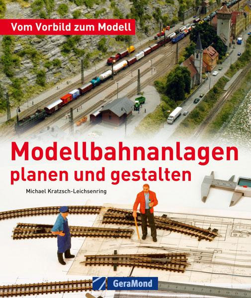 Modellbahnanlagen - planen und gestalten
