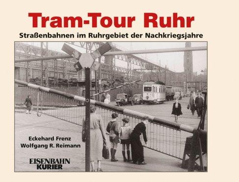 Tram-Tour Ruhr - Straßenbahnen im Ruhrgebiet der Nachkriegsjahre