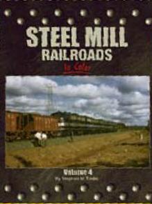 Steel Mill Railroads, Vol. 4