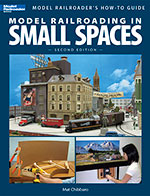 Model Railroading in Small Spaces, 2nd Edition