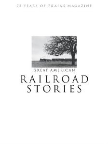Great American Railroad Stories