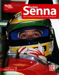 Ayrton Senna - Der Zweite ist immer der erste Verlierer