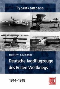 Deutsche Jagdflugzeuge des ersten Weltkrieges 1914-1918