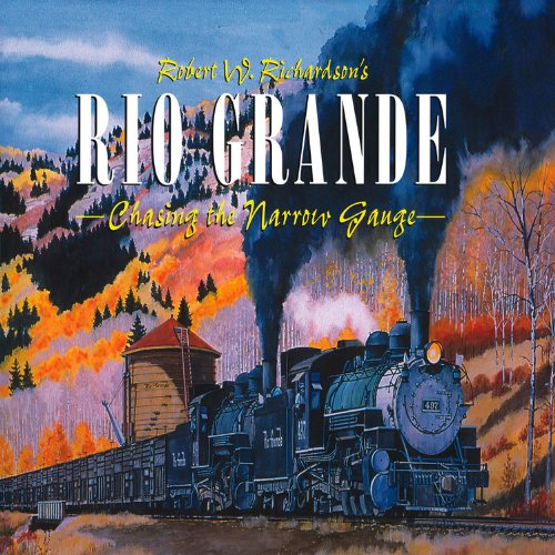 Rio Grande - Chasing the Narrow Gauge,Vol. 1