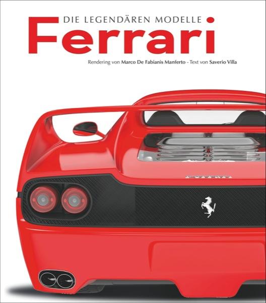 Ferrari - die legendären Modelle