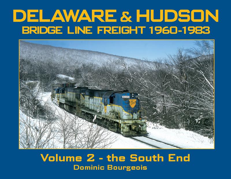 Delaware & Hudson Bridge Line Freight, Vol. 2