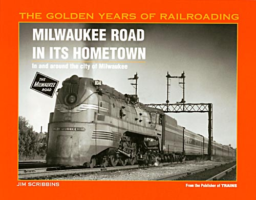 Milwaukee Road in its Hometown
