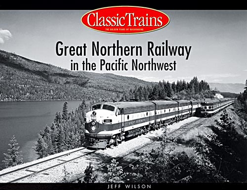 Great Northern Railway in the Pacific NW