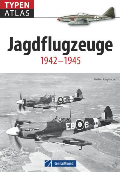 Typenatlas Jagdflugzeuge 1942-1945
