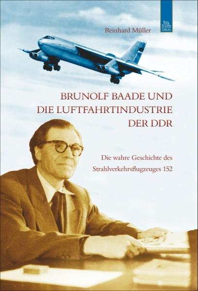 Brunolf Baade & die Luftfahrtindustrie der DDR