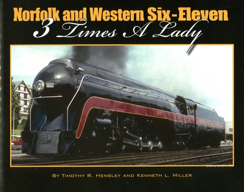 Norfolk & Western Six-Eleven, 3 Times a Lady