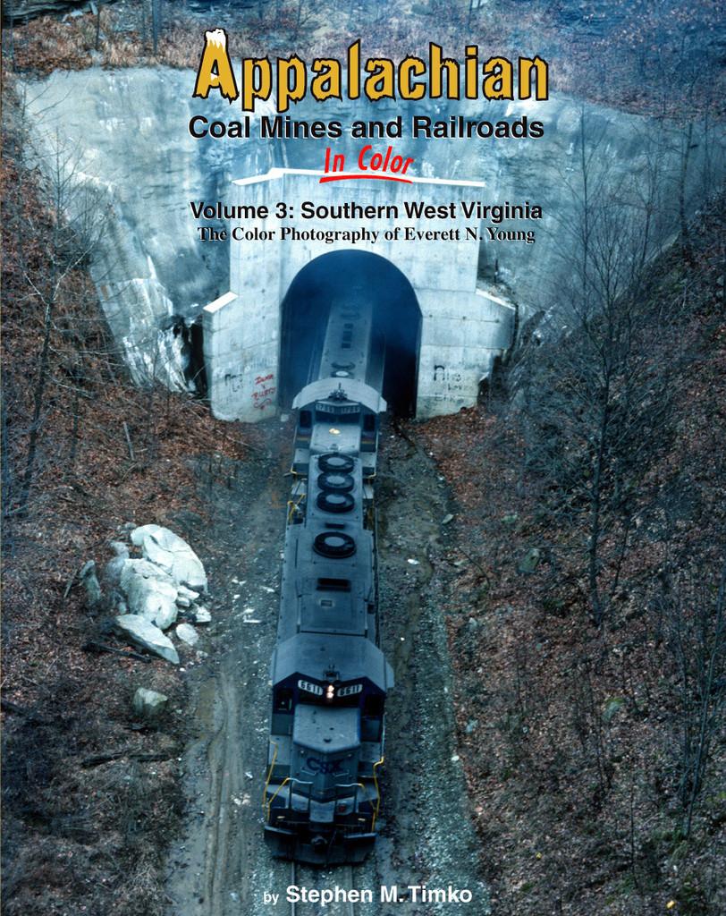 Appalachian Coal Mines & Railroads, Vol. 3