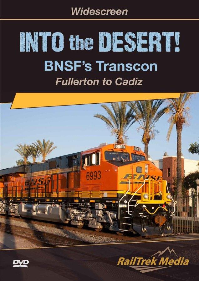 Into the Desert ! BNSF Transcon, Fullerton to Cadiz