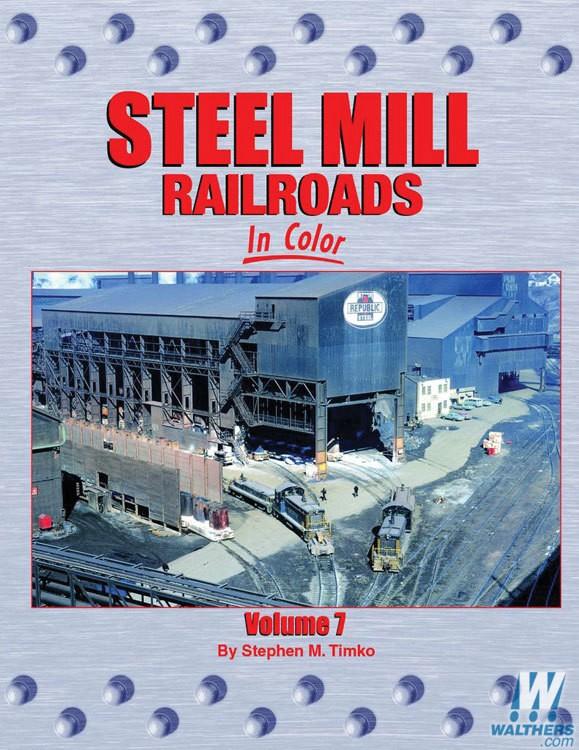 Steel Mill Railroads, Vol. 7