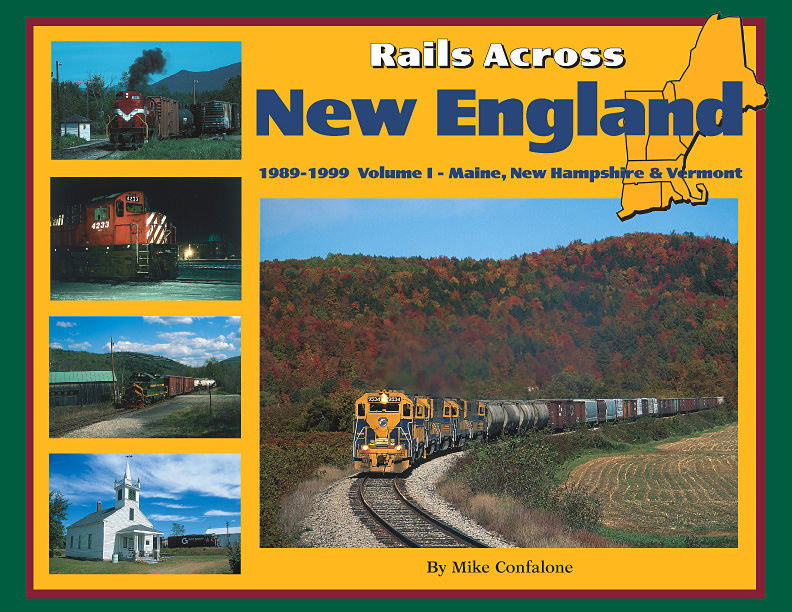 Rails across New England 1989-1999, Vol. 1