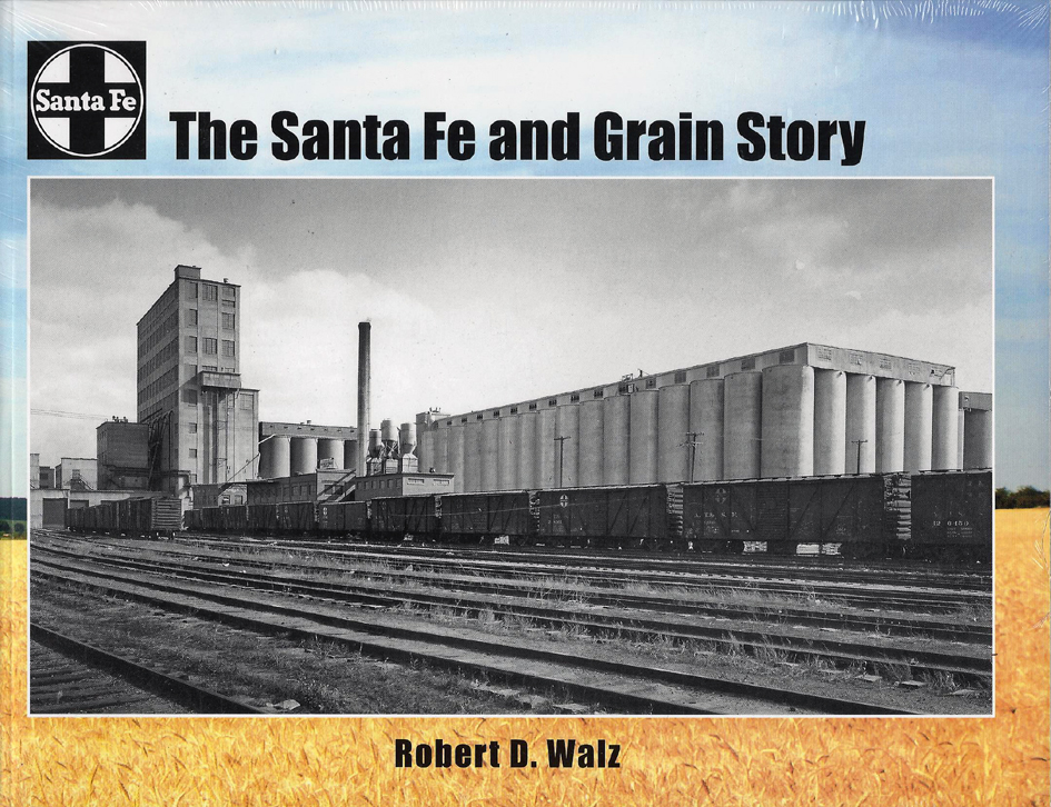 The Santa Fe and Grain Story