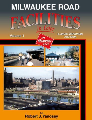 Milwaukee Road Facilities, Vol. 1