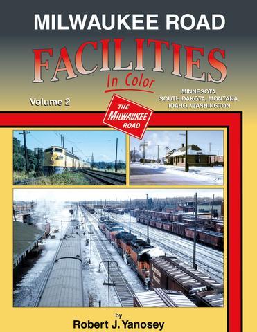 Milwaukee Road Facilities, Vol. 2